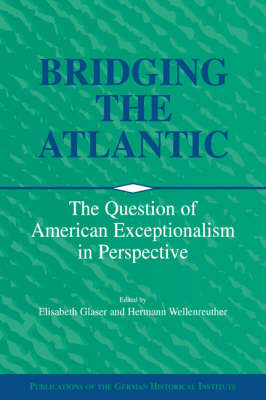 Bridging the Atlantic: The Question of American Exceptionalism in Perspective
