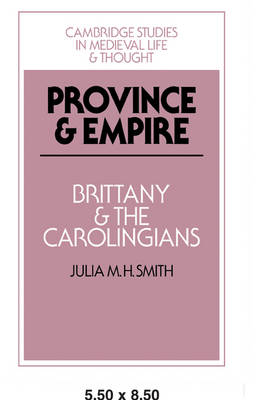 Province and Empire: Brittany and the Carolingians