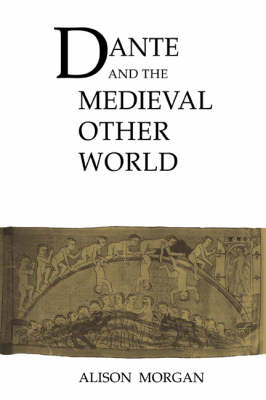 Cambridge Studies in Medieval Literature: Series Number 8: Dante and the Medieval Other World
