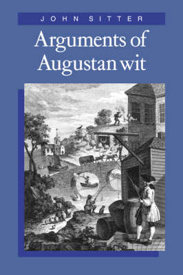 Cambridge Studies in Eighteenth-Century English Literature and Thought: Series Number 11: Arguments of Augustan Wit