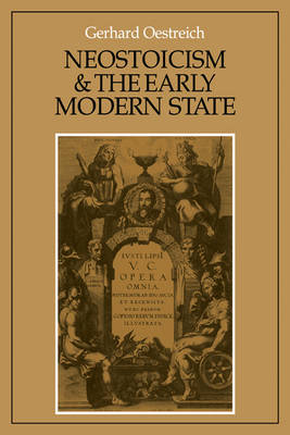 Cambridge Studies in Early Modern History: Neostoicism and the Early Modern State