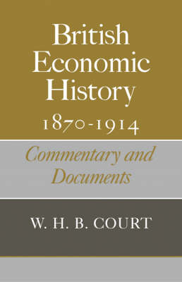 British Economic History 1870-1914: Commentary and Documents