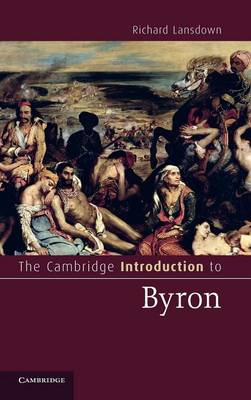 Cambridge Introductions to Literature: The Cambridge Introduction to Byron