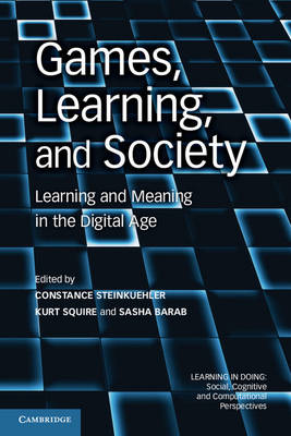Learning in Doing: Social, Cognitive and Computational Perspectives: Games, Learning, and Society: Learning and Meaning in the Digital Age