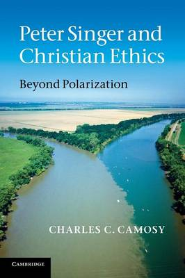 Peter Singer and Christian Ethics: Beyond Polarization