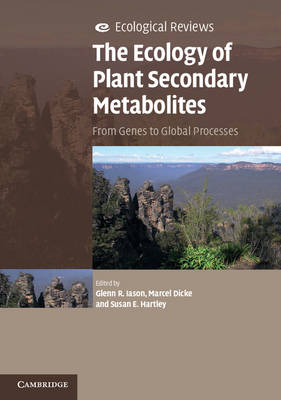 Ecological Reviews: The Ecology of Plant Secondary Metabolites: From Genes to Global Processes