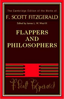 The Cambridge Edition of the Works of F. Scott Fitzgerald: Flappers and Philosophers