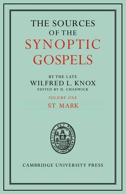 The Sources of the Synoptic Gospels: Volume 1: St Mark