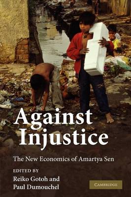 Against Injustice: The New Economics of Amartya Sen