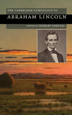 Cambridge Companions to American Studies: The Cambridge Companion to Abraham Lincoln