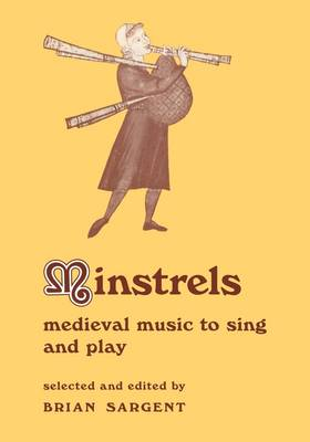 Resources of Music: Series Number 8: Minstrels: Medieval Music to Sing and Play