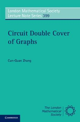 London Mathematical Society Lecture Note Series: Series Number 399: Circuit Double Cover of Graphs