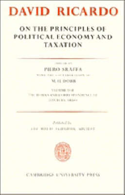The Works and Correspondence of David Ricardo: Volume 1, On the Principles of Political Economy and Taxation