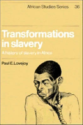 African Studies: Series Number 36: Transformations in Slavery: A History of Slavery in Africa