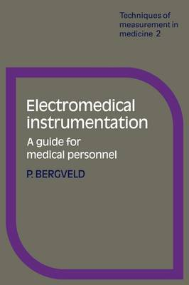 Techniques of Measurement in Medicine Series: Series Number 2: Electromedical Instrumentation: A Guide for Medical Personnel