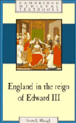 Cambridge Medieval Textbooks: England in the Reign of Edward III