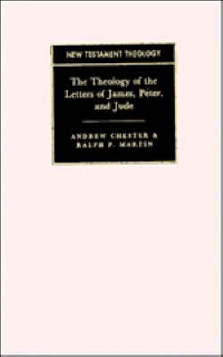 New Testament Theology: The Theology of the Letters of James, Peter, and Jude