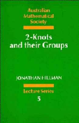 Australian Mathematical Society Lecture Series: Series Number 5: 2-Knots and their Groups