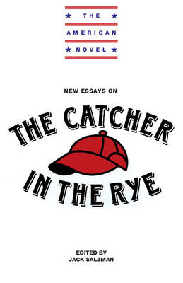 The American Novel: New Essays on The Catcher in the Rye
