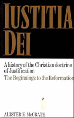 Iustitia Dei: Volume 1: A History of the Christian Doctrine of Justification