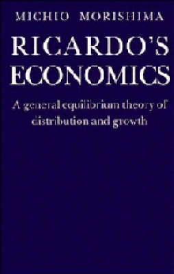 Ricardo's Economics: A General Equilibrium Theory of Distribution and Growth