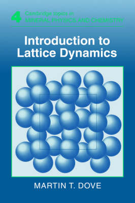 Cambridge Topics in Mineral Physics and Chemistry: Series Number 4: Introduction to Lattice Dynamics