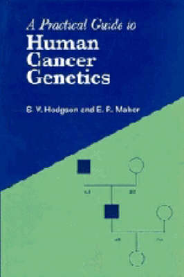 A Practical Guide to Human Cancer Genetics