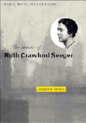 Music in the Twentieth Century: Series Number 6: The Music of Ruth Crawford Seeger