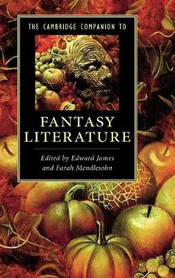 Cambridge Companions to Literature: The Cambridge Companion to Fantasy Literature