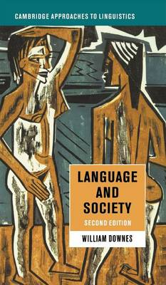 Cambridge Approaches to Linguistics: Language and Society