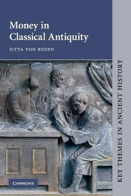 Key Themes in Ancient History: Money in Classical Antiquity