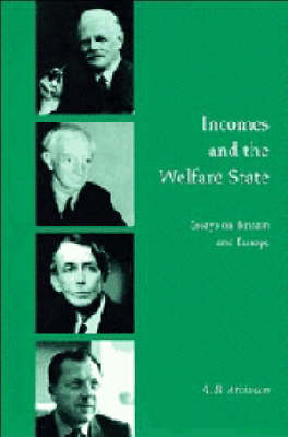 Incomes and the Welfare State: Essays on Britain and Europe