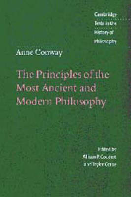 Cambridge Texts in the History of Philosophy: Anne Conway: The Principles of the Most Ancient and Modern Philosophy