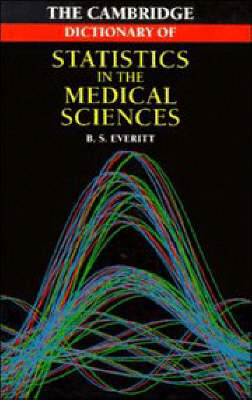Cambridge Dictionary of Statistics in the Medical Sciences