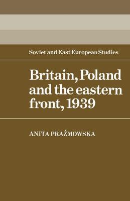 Britain, Poland and the Eastern Front, 1939