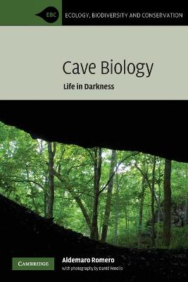 Ecology, Biodiversity and Conservation: Cave Biology: Life in Darkness