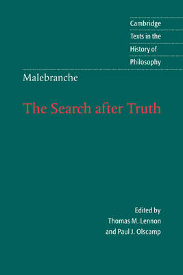 Cambridge Texts in the History of Philosophy: Malebranche: The Search after Truth: With Elucidations of The Search after Truth