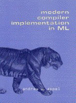Modern Compiler Implementation in ML: Basic Techniques