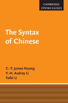 Cambridge Syntax Guides: The Syntax of Chinese