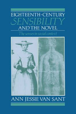 Eighteenth-Century Sensibility and the Novel: The Senses in Social Context