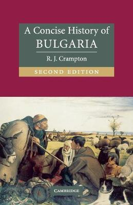 Cambridge Concise Histories: A Concise History of Bulgaria