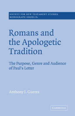 Romans and the Apologetic Tradition: The Purpose, Genre and Audience of Paul's Letter