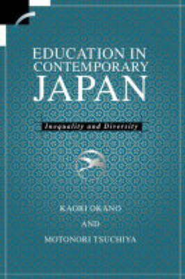 Education in Contemporary Japan: Inequality and Diversity