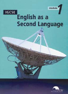 Cambridge Open Learning Project in South Africa: IGCSE English as a Second Language Module 1 (Trial Edition)