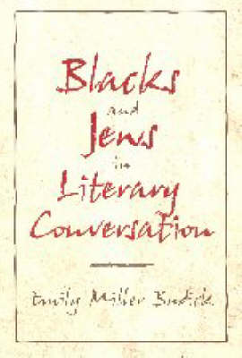 Cambridge Studies in American Literature and Culture: Series Number 120: Blacks and Jews in Literary Conversation
