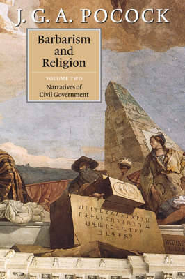 Barbarism and Religion 2 Volume Hardback Set Barbarism and Religion: Volume 2: Narratives of Civil Government