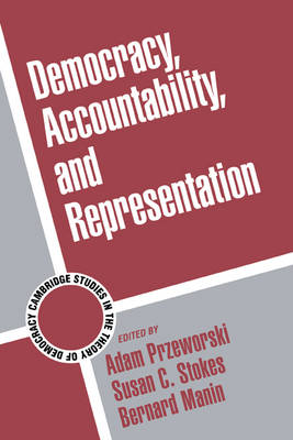Cambridge Studies in the Theory of Democracy: Series Number 2: Democracy, Accountability, and Representation