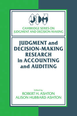 Cambridge Series on Judgment and Decision Making: Judgment and Decision-Making Research in Accounting and Auditing