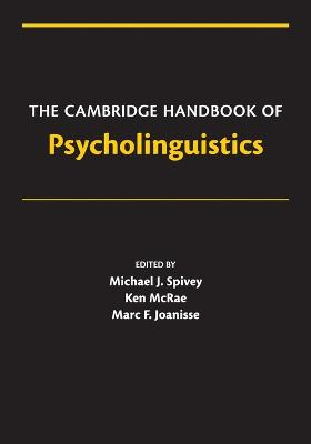 Cambridge Handbooks in Psychology: The Cambridge Handbook of Psycholinguistics