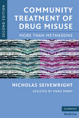 Community Treatment of Drug Misuse: More Than Methadone